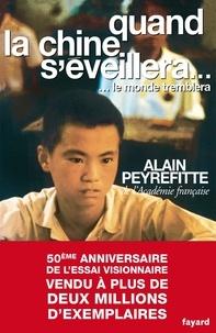 Alain Peyrefitte - Quand la Chine s'éveillera... Le monde tremblera.