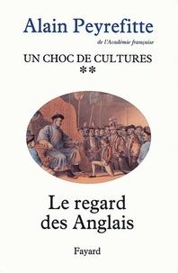 Alain Peyrefitte - Un choc de cultures - Le regard des Anglais.