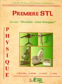 Alain Peyro et René Vento - Physique, première STL - Spécialité biochimie-génie biologique.