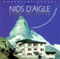 Alain Peyronet - Nids d'aigle dans les Alpes - 51 hôtels près des étoiles, de l'Autriche à la Méditerranée.