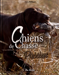 Alain Philippe - Chiens de chasse passion.