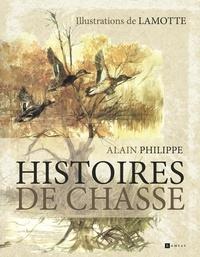 Alain Philippe - Histoires de chasse.