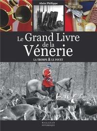 Alain Philippe - Le grand livre de la vénerie.