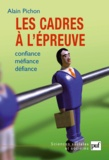 Alain Pichon - Les cadres à l'épreuve - Confiance, méfiance, défiance.