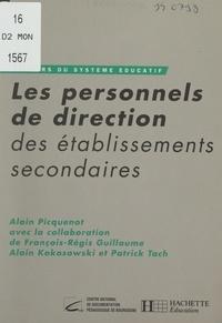 Alain Picquenot et François-Régis Guillaume - Les personnels de direction des établissements secondaires.