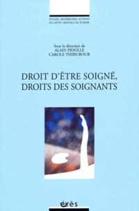 Alain Pidolle et Carole Thiry-Bour - Droit d'être soigné, droits des soignants.