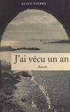 Alain Pierre - Cent ans avec la famille Maguer, de 1900 à l'an 2000. J'ai vécu un an : le hasard et la vie.