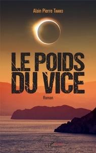Alain Pierre Tavares - Le poids du vice.