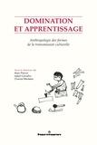 Alain Pierrot et Isabel Carvalho - Domination et apprentissage - Anthropologie des formes de la transmission culturelle.
