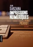 Alain Pierrot et Jean Sarzana - Impressions numériques - au coeur de la mutation numérique du livre, et de ses enjeux.