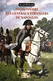 Alain Pigeard - Dictionnaire des généraux étrangers de Napoléon.