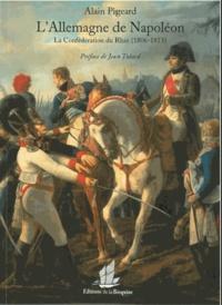 Alain Pigeard - L'Allemagne de Napoléon - La Confédération du Rhin (1806-1813).
