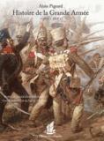 Alain Pigeard - L'histoire de la Grande Armée - 1805-1815.