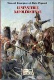 Alain Pigeard et Vincent Bourgeot - L'infanterie napoléonienne.
