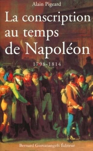 Alain Pigeard - La conscription au temps de Napoléon (1798-1814).