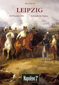 Alain Pigeard - Leipzig - La bataille des Nations (16-19 octobre 1813).