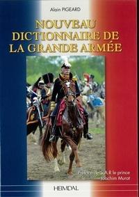 Alain Pigeard - Nouveau dictionnaire de la grande armée.