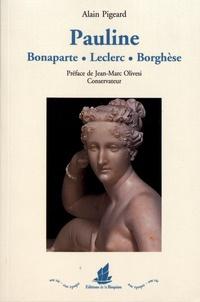Alain Pigeard - Pauline Bonaparte Leclerc Borghèse (1780-1825).
