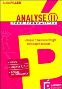 Alain Piller - Analyse pour économistes - Tome 2, Manuel d'exercices corrigés avec rappels de cours.