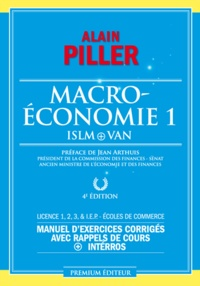 Alain Piller - Macroéconomie - Tome 1, ISLM + VAN.
