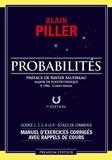 Alain Piller - Probabilités - Manuel d'exercices corrigés avec rappels de cours.