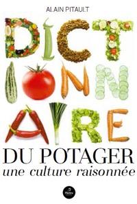 Alain Pitault - Dictionnaire du potager - Une culture raisonnée.