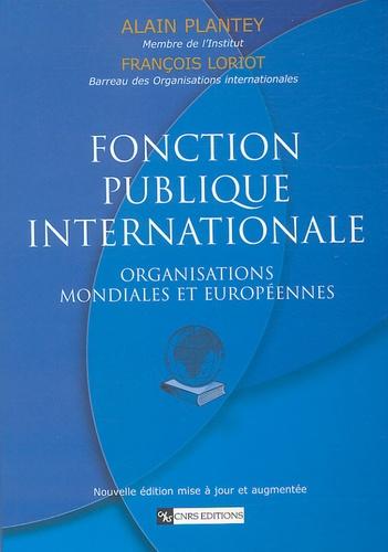 Fonction publique internationale. Organisations mondiales et européennes  édition revue et augmentée