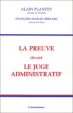 Alain Plantey et François-Charles Bernard - La preuve devant le juge administratif.