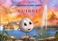 Alain Plas et Magali Chierico - Chouchou le petit caillou en Suisse.