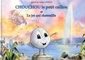 Alain Plas et Magali Chierico - Chouchou le petit caillou et le jet qui chatouille.