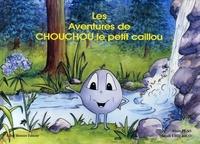 Alain Plas et Magali Chierico - Les Aventures de Chouchou le petit caillou.