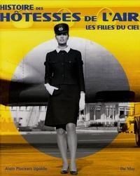 Alain Pluckers Ugalde - Histoire des hôtesses de l'air - Les filles du ciel.