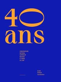 Alain Poirier - Quarante ans - Conservatoire National Supérieur Musique et Danse de Lyon.