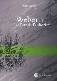 Alain Poirier - Webern et l'art de l'aphorisme.