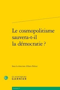 Alain Policar - Le cosmopolitisme sauvera-t-il la démocratie ?.