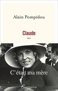 Alain Pompidou - Claude - C'était ma mère.