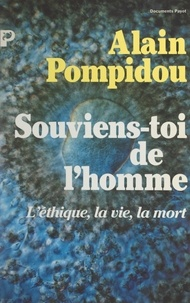 Alain Pompidou et G. Perret - Souviens-toi de l'homme - L'éthique, la vie, la mort.