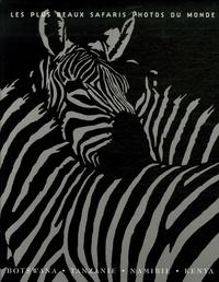 Alain Pons et Christine Baillet - Les plus beaux safaris photos du monde - Botswana, Tanzanie, Namibie, Kenya.