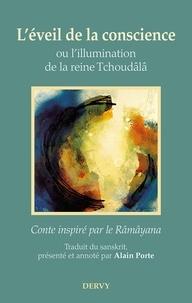 Alain Porte - L'éveil de la conscience, ou l'illumination de la reine Tchoudâlâ.