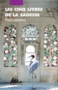 Alain Porte - Les Cinq Livres de la sagesse - Pancatantra.
