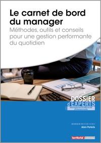 Alain Porteils - Le carnet de bord du manager - Méthodes, outils et conseils pour une gestion performante du quotidien.