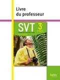 Alain Pothet et Samuel Rebulard - SVT 3e - Livre du professeur.