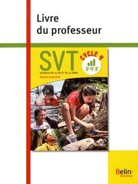 Alain Pothet et Samuel Rebulard - SVT Cycle 4 (5e/4e/3e) - Livre du professeur.