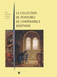 Alain Pougetoux - La collection de peintures de l'impératrice Joséphine.