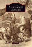 Alain Poulin - Ainsi naquit le cirque.