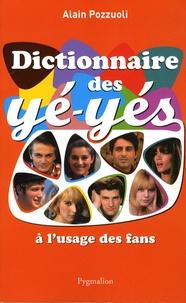 Alain Pozzuoli - Dictionnaire des yé-yés à l'usage des fans.