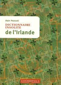Dictionnaire insolite de l'Irlande - Alain Pozzuoli |