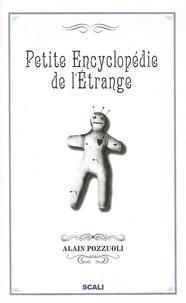 Alain Pozzuoli - Petite encyclopédie de l'étrange.