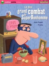 Alain Pradet - Le plus grand combat de SuperBonhomme.