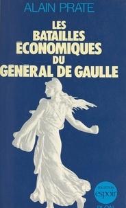 Alain Prate et  Institut Charles de Gaulle - Les batailles économiques du général de Gaulle.